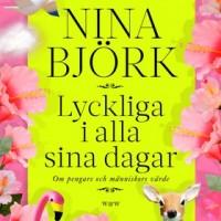 Group logo of Nina Björk: Lyckliga i alla sina dagar