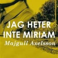"""Grupplogga för """"Jag heter inte Miriam"""" av Majgull Axelsson"""